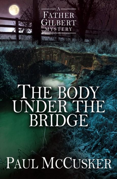 The Body Under The Bridge (Paperback)