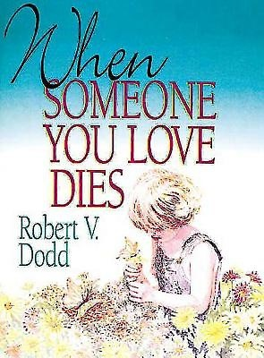 When Someone You Love Dies (Miscellaneous Print)