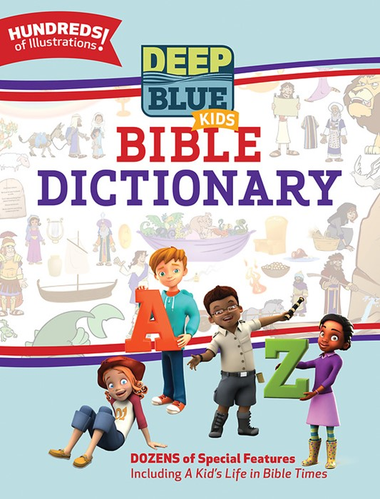 Deep Blue Kids Bible Dictionary (Hard Cover)
