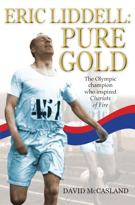 Eric Liddell: Pure Gold (Paperback)