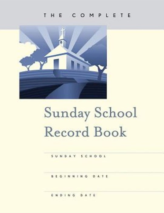 The Complete Sunday School Record Book (Miscellaneous Print)