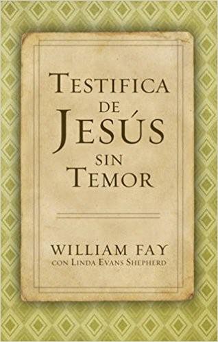Testifica de Jesús sin Temor (Paperback)