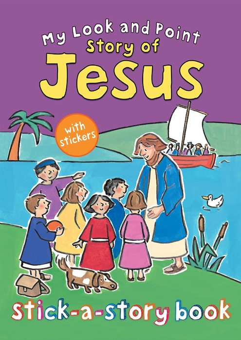My Look And Point Story Of Jesus Stick-A-Story Book (Paperback)