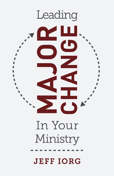 Leading Major Change in Your Ministry (Paperback)