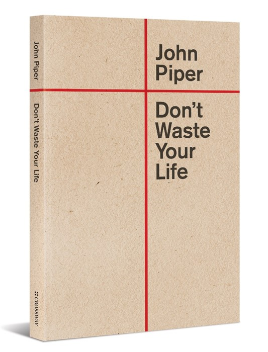 Don't Waste Your Life (Paper Back)