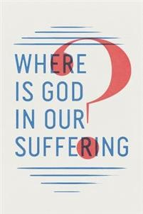 Where Is God in Our Suffering? (Pack of 25) (Pamphlet)