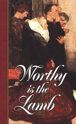 Worthy Is The Lamb (Hard Cover)