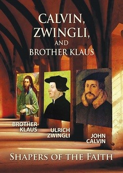 Calvin, Zwingli And Brother Klaus (DVD)