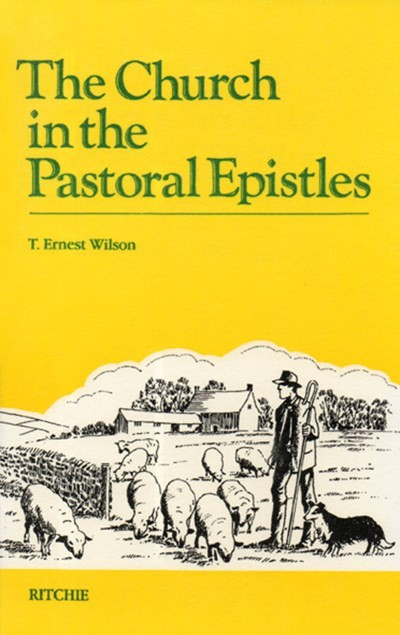 The Church In The Pastoral Epistles