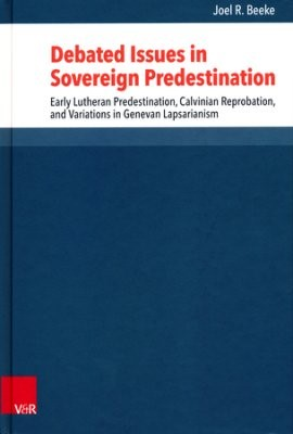 Debated Issues In Sovereign Predestination (Hard Cover)