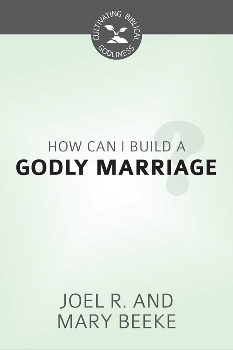 How Can I Build A Godly Marriage? (Pamphlet)