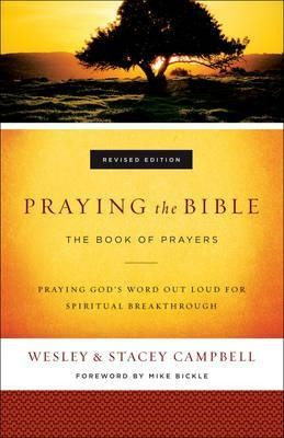 Praying The Bible: The Book Of Prayers Revised Ed. (Paper Back)
