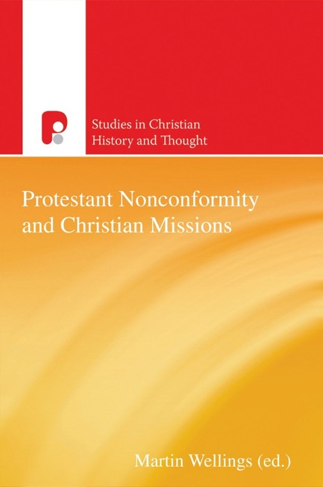 Protestant Nonconformity And Christian Missions (Paperback)