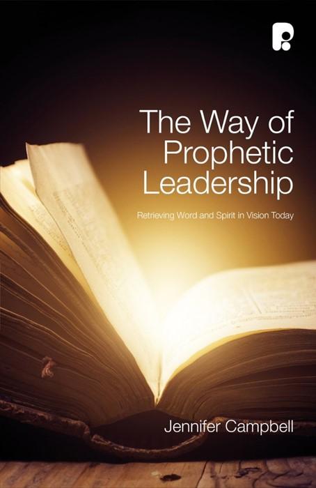 The Way Of Prophetic Leadership (Paperback)