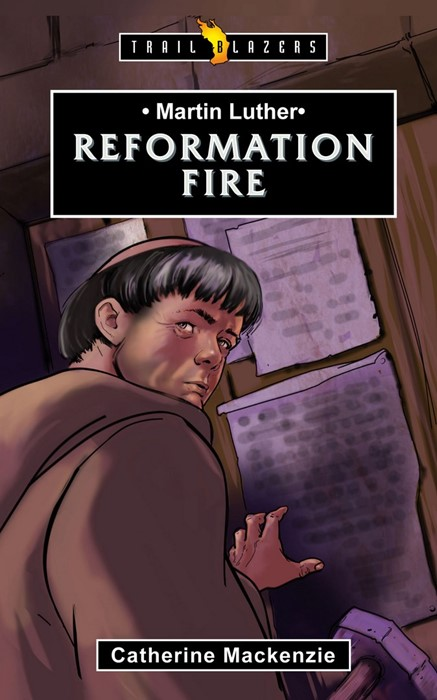 Martin Luther, Reformation Fire (Paper Back)
