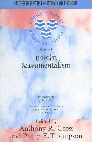 Baptist Sacramentalism (Paper Back)