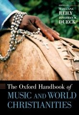 The Oxford Handbook of Music and World Christianities (Hard Cover)