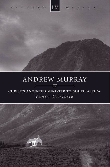 Andrew Murray - Christ's annointed minister to SA (Paperback)