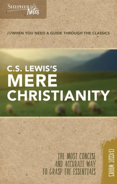 Shepherd's Notes: C.S. Lewis'S Mere Christianity (Paperback)