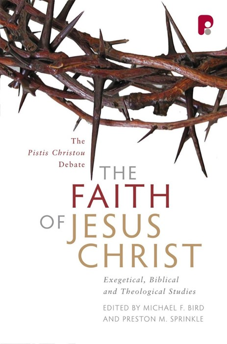 The Faith Of Jesus Christ: The Pistis Christou Debate (Paperback)