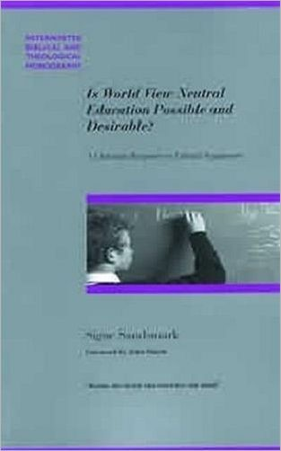 Is World View Neutral Education Possible And Desirable? (Paperback)