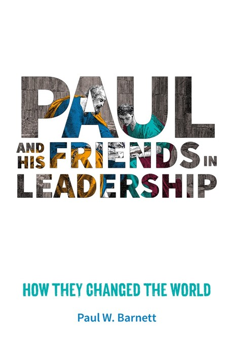 Paul And His Friends In Leadership (Paperback)