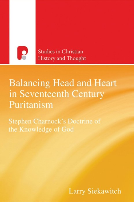Balancing Head And Heart In Seventeenth Century Puritanism (Paperback)