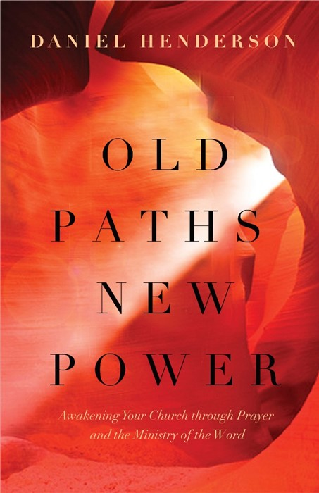 Old Paths, New Power (Paper Back)
