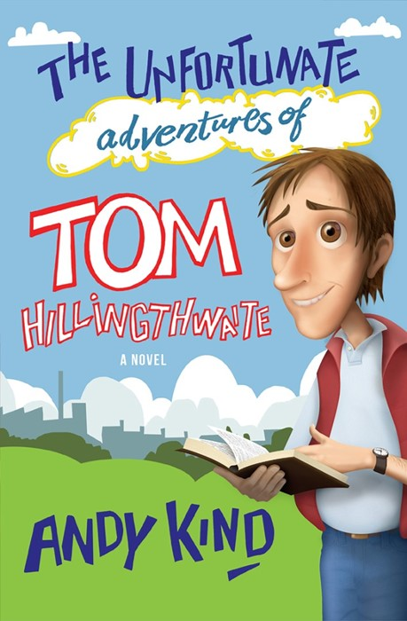 The Unfortunate Adventures Of Tom Hillingthwaite (Paperback)
