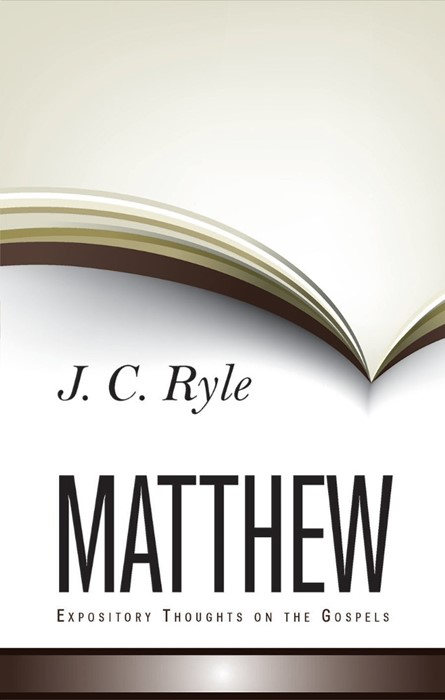 Expository Thoughts On The Gospel - Matthew (Cloth-Bound)