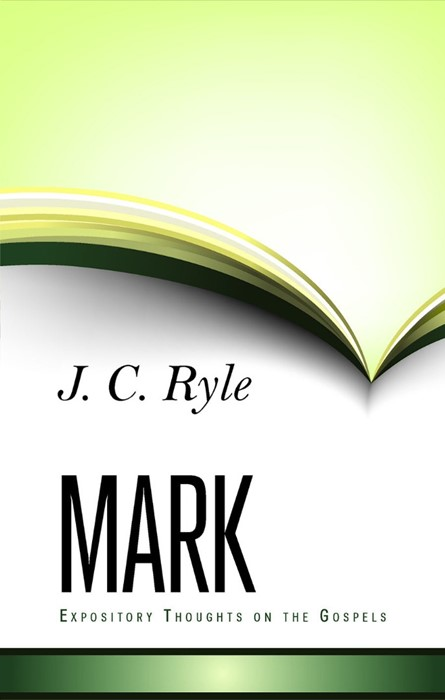 Expository Thoughts On The Gospels - Mark (Cloth-Bound)