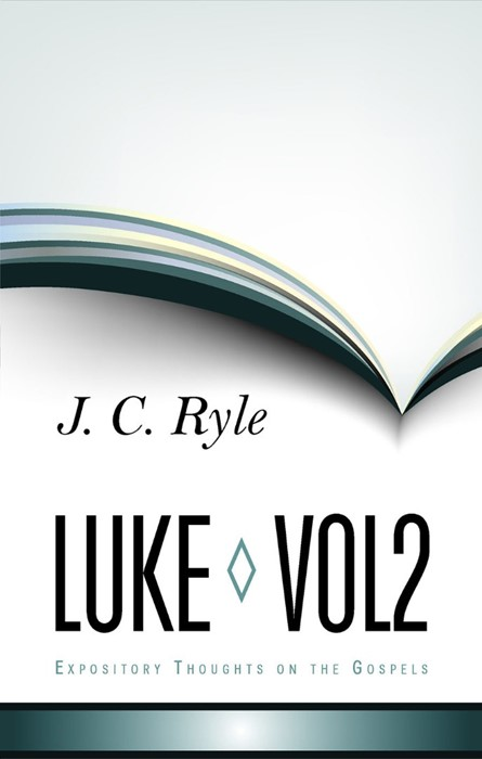 Expository Thoughts On The Gospels - Luke Part 2 (Cloth-Bound)