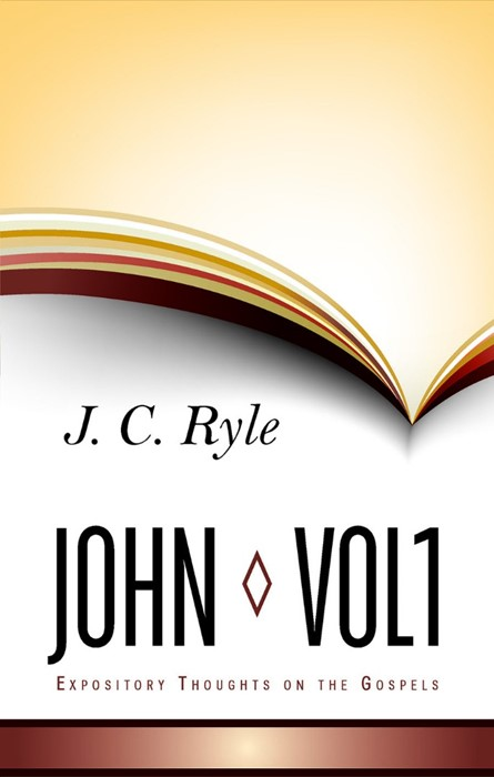 Expository Thoughts On The Gospel - John Part 1 (Cloth-Bound)