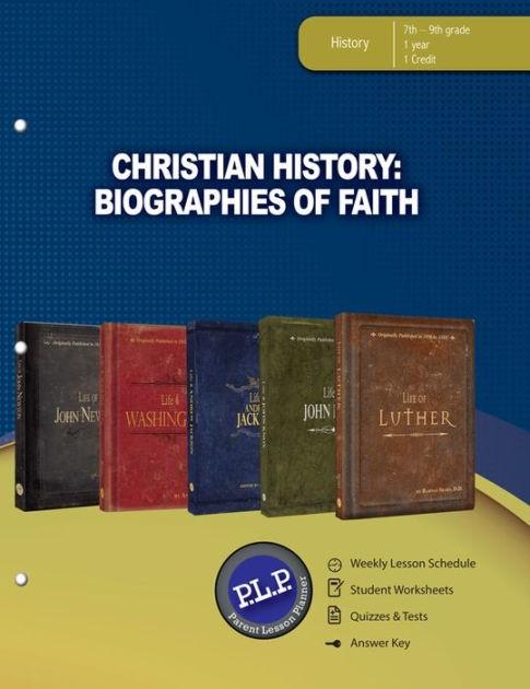 Christian History: Biographies Of Faith Parent Lesson Planne (Paperback)