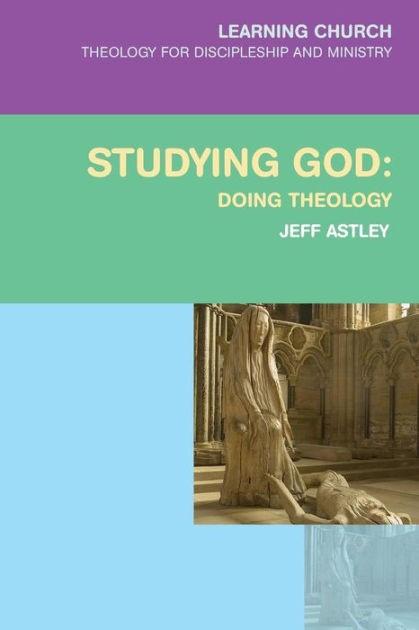 Studying God: Doing Theology (Paper Back)