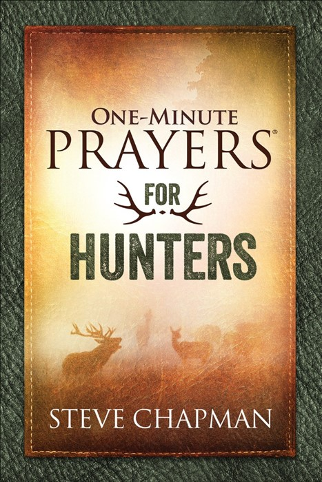 One-Minute Prayers® For Hunters (Hard Cover)