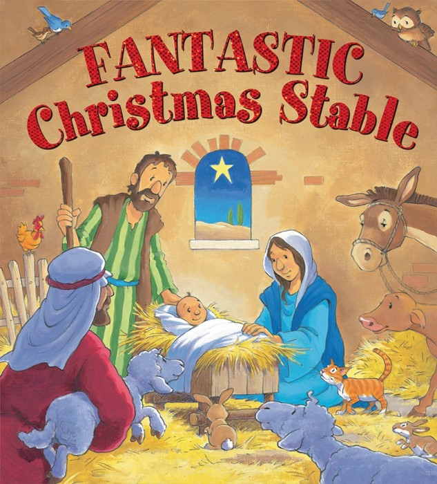 Fantastic Christmas Stable (Novelty Book)