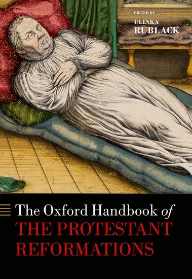 The Oxford Handbook of the Protestant Reformations (Hard Cover)