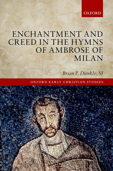 Enchantment and Creed in the Hymns of Ambrose of Milan (Hard Cover)