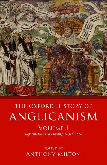 The Oxford History of Anglicanism Volume 1 (Hard Cover)