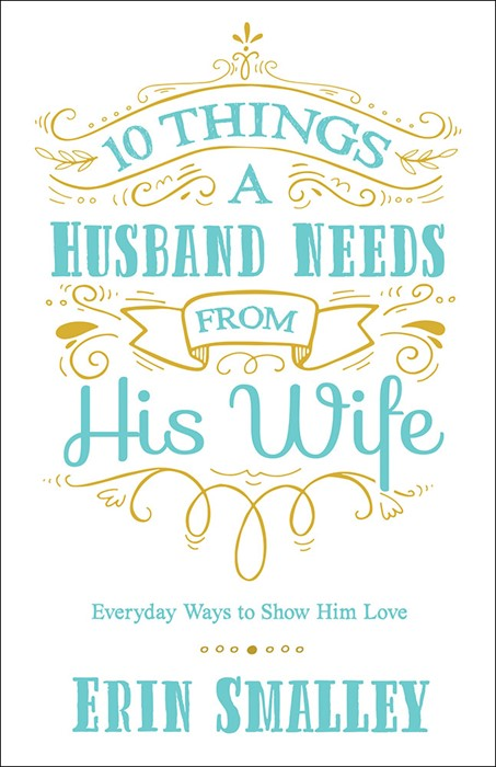 10 Things A Husband Needs From His Wife (Paper Back)