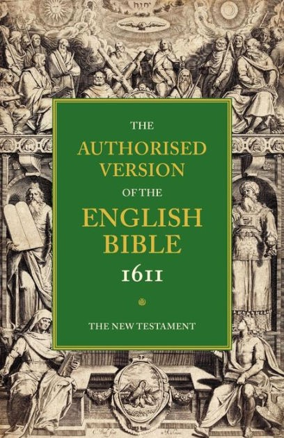 Authorised Version of the English Bible 1611: New Testament (Paperback)