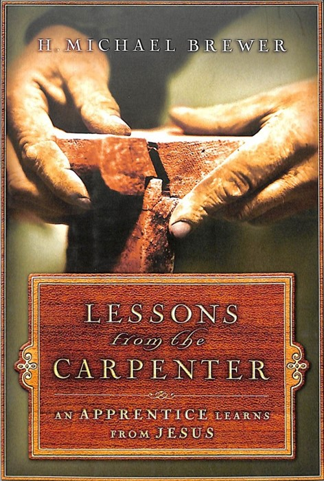Lessons From The Carpenter (Hard Cover)