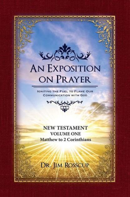 An Exposition On Prayer: Matthew to Romans NT Vol 1 (Paperback)