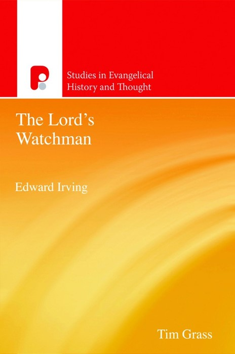Edward Irving, The Lords Watchman (Paperback)