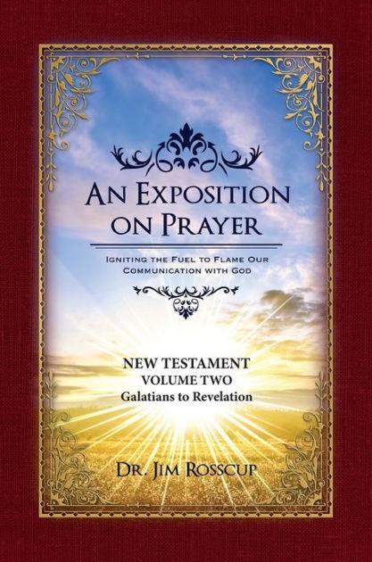 An Exposition On Prayer: 1 Corinthians to Revelation NT Vol2 (Paperback)
