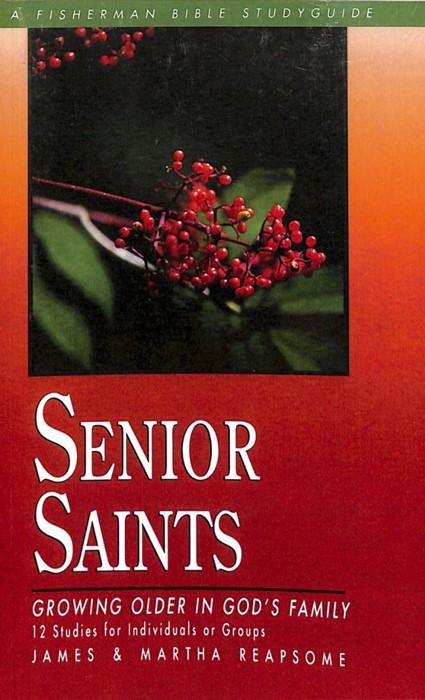 Senior Saints: Growing Older In God'S Family (Paperback)