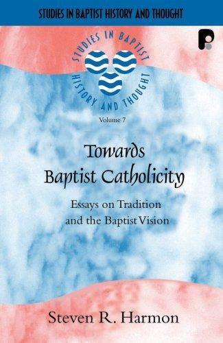 Towards Baptist Catholicity (Paper Back)