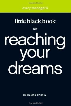 Every Teenager's Little Black Book on Reaching Your Dreams (Paperback)