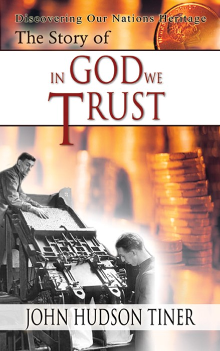 The Story Of: In God We Trust (Hard Cover)